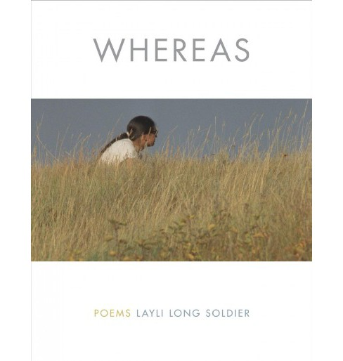 Whereas : Poems (Paperback) (Layli Long Soldier) - image 1 of 1