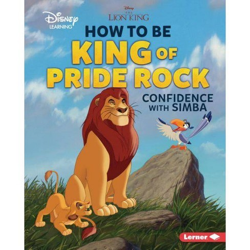 How to Be King of Pride Rock - (Disney Great Character Guides) by  Mari C Schuh (Hardcover) - image 1 of 1