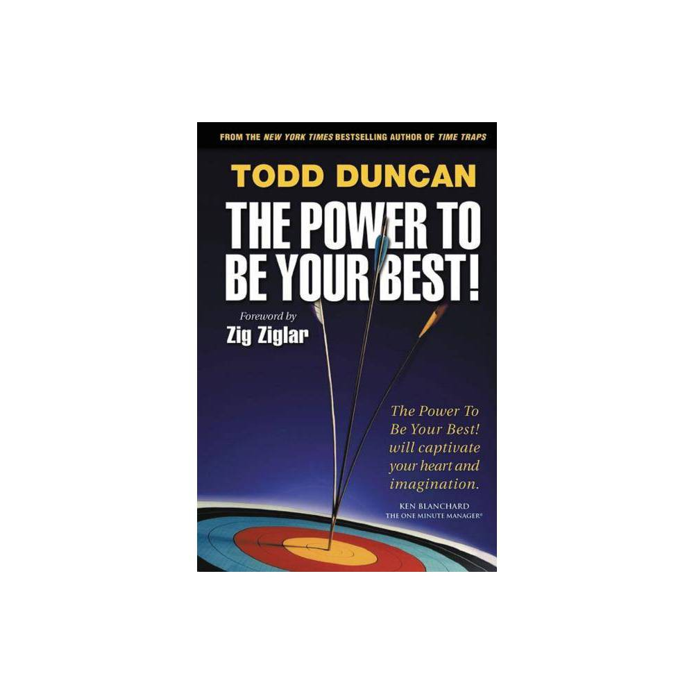 The Power To Be Your Best By Todd Duncan Paperback