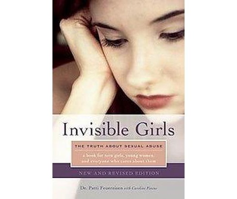Invisible Girls : The Truth About Sexual Abuse (New / Revised) (Paperback) (Patti Feuereisen) - image 1 of 1