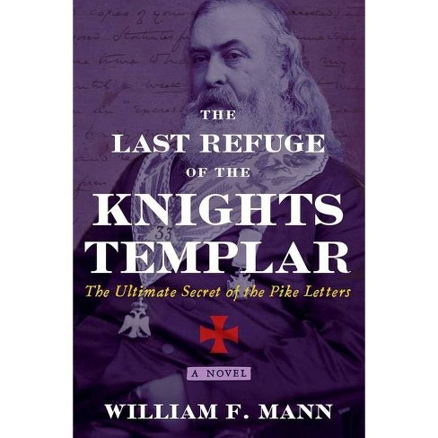 The Last Refuge of the Knights Templar - by  William F Mann (Paperback) - image 1 of 1