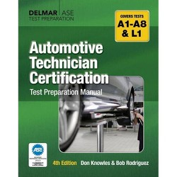 Automotive Technician Certification Test Preparation Manual - 4 Edition by  Don Knowles (Paperback)