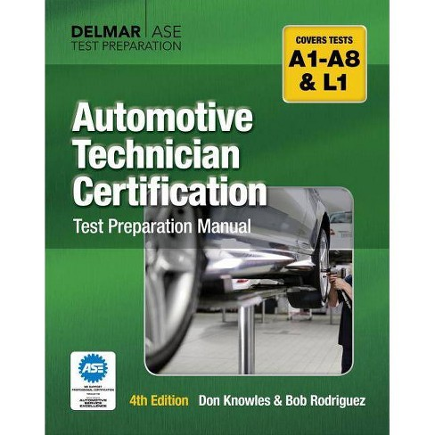 Automotive Technician Certification Test Preparation Manual - 4 Edition by  Don Knowles (Paperback) - image 1 of 1