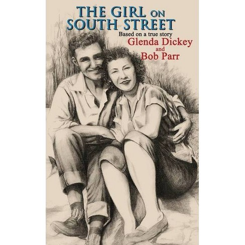 The Girl on South Street - by  Glenda Dickey & Bob Parr (Paperback) - image 1 of 1
