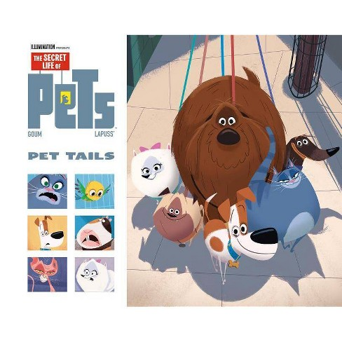 The Secret Life Of Pets Pet Tails By Stephane Lapuss Hardcover Target