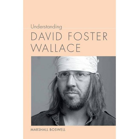 Understanding David Foster Wallace - 2 Edition by  Marshall Boswell (Paperback) - image 1 of 1