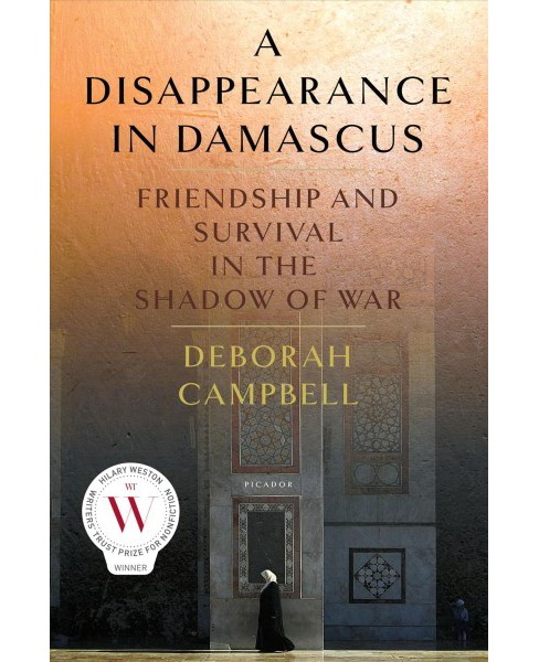 Disappearance in Damascus : Friendship and Survival in the Shadow of War -  (Hardcover) - image 1 of 1