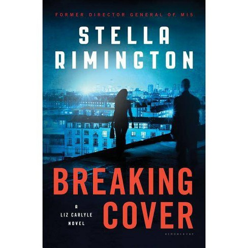 Breaking Cover - (Liz Carlyle Novels) by  Stella Rimington (Hardcover) - image 1 of 1