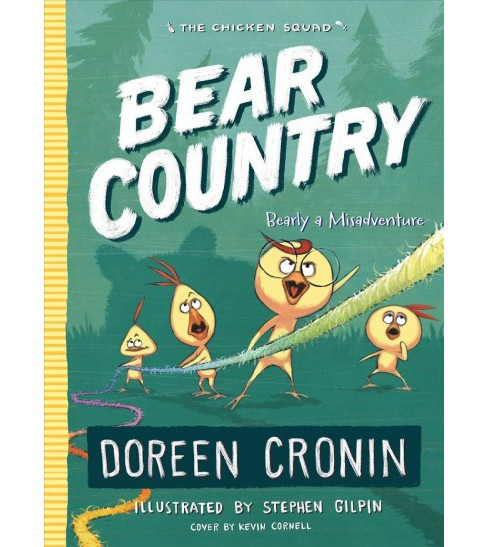 Bear Country : Bearly a Misadventure -  (Chicken Squad) by Doreen Cronin (Hardcover) - image 1 of 1