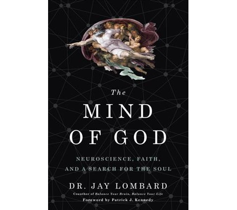 Mind of God : Neuroscience, Faith, and a Search for the Soul -  by Dr. Jay Lombard (Hardcover) - image 1 of 1