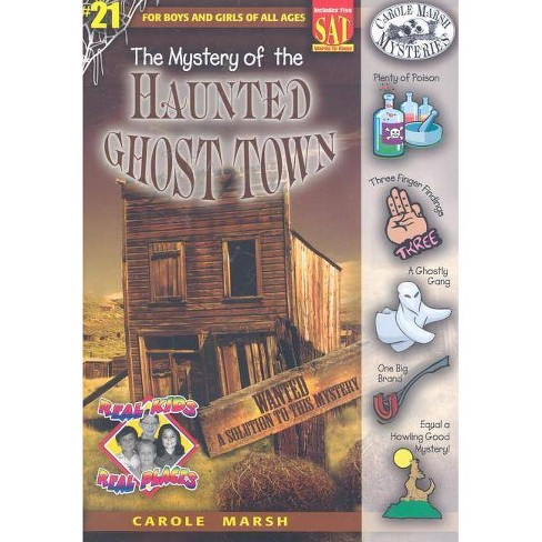 The Mystery of the Haunted Ghost Town - (Real Kids! Real Places! (Paperback)) by  Carole Marsh - image 1 of 1