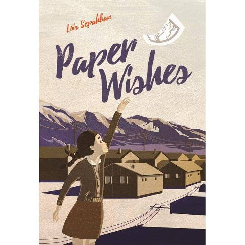 Paper Wishes - by  Lois Sepahban (Paperback) - image 1 of 1