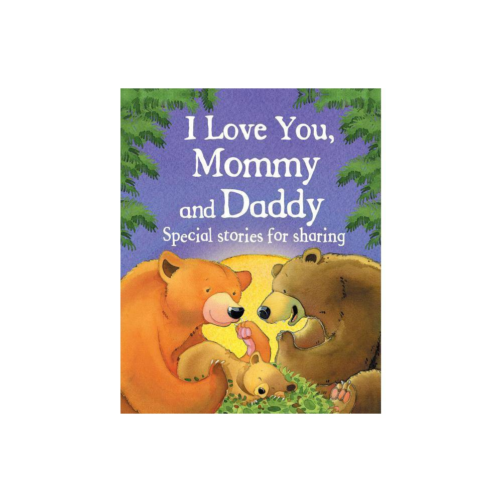 I Love You Mommy And Daddy By Jillian Harker Hardcover