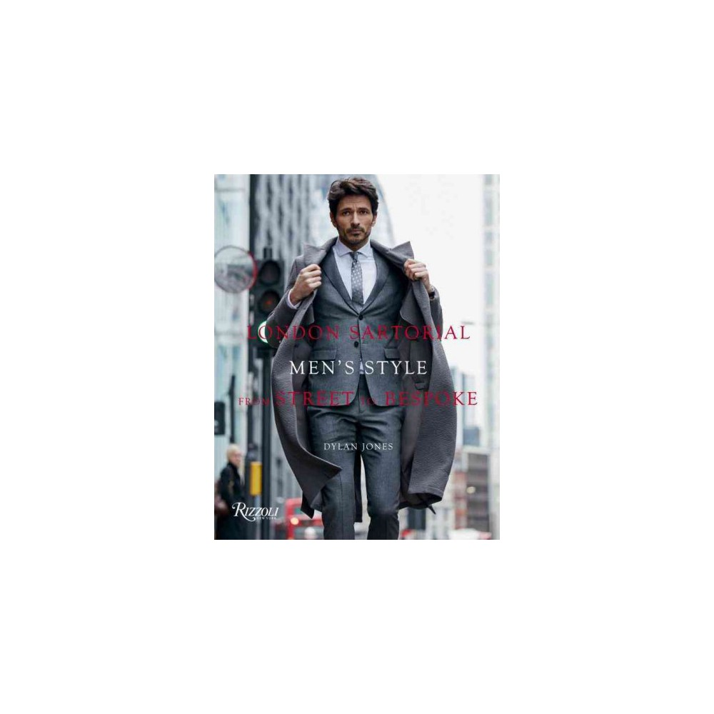 London Sartorial : Men's Style from Street to Bespoke (Hardcover) (Dylan Jones)