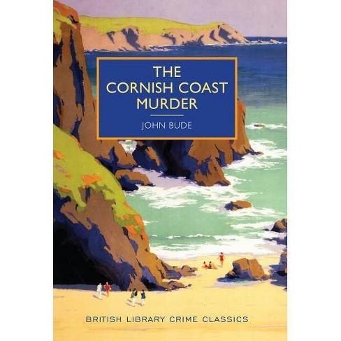 The Cornish Coast Murder - (British Library Crime Classics) by  John Bude (Paperback) - image 1 of 1