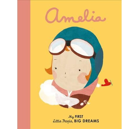 Amelia : My First Amelia Earhart -  by Isabel Sanchez Vegara (Hardcover) - image 1 of 1