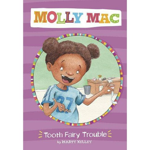 Tooth Fairy Trouble - (Molly Mac) by  Marty Kelley (Paperback) - image 1 of 1