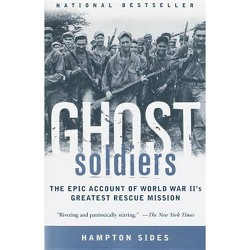 Ghost Soldiers - by Hampton Sides (Paperback)