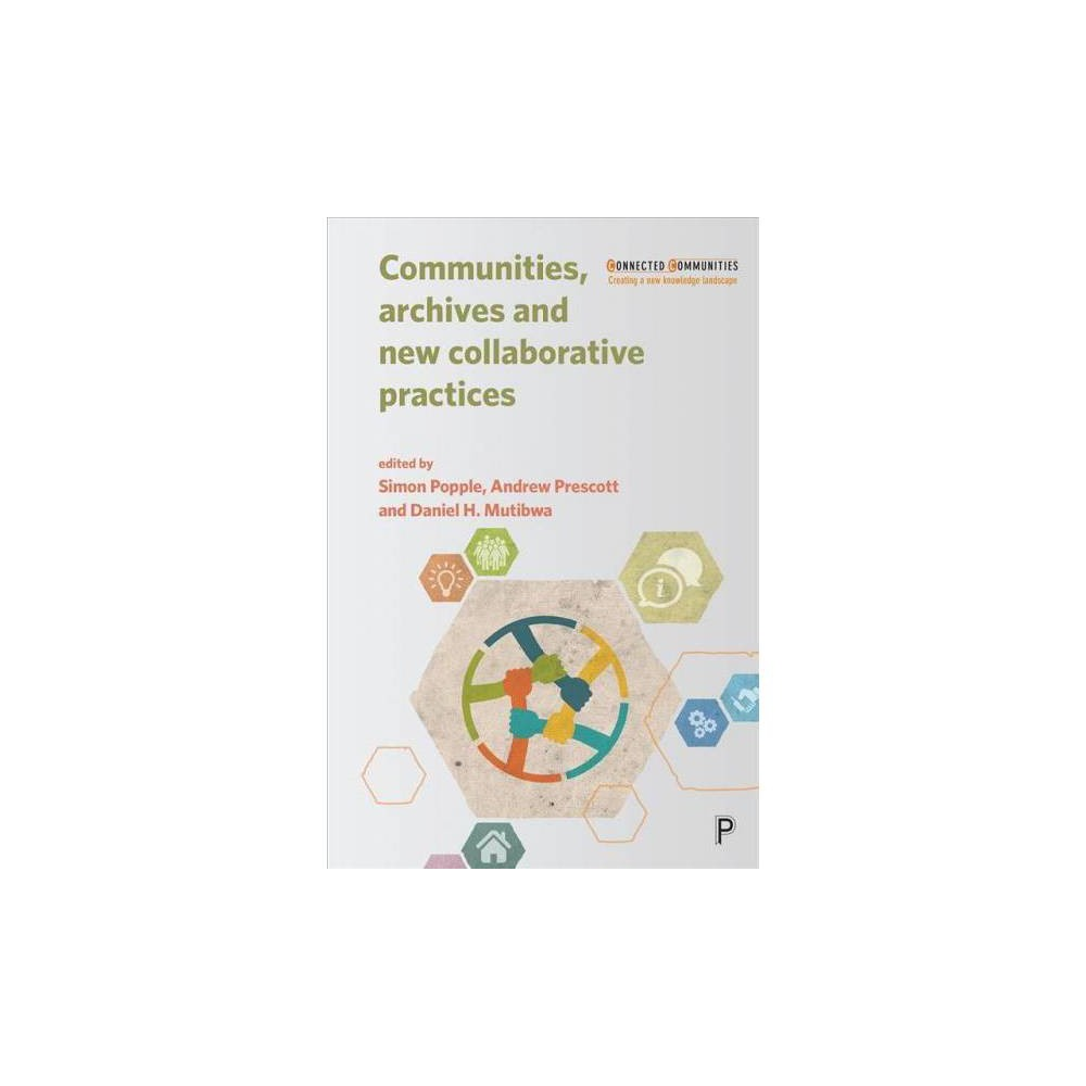 Communities, Archives and New Collaborative Practices - (Hardcover)