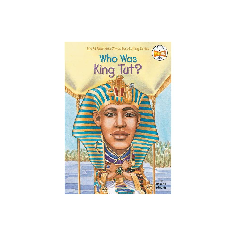 Who Was King Tut Who Was By Roberta Edwards Paperback