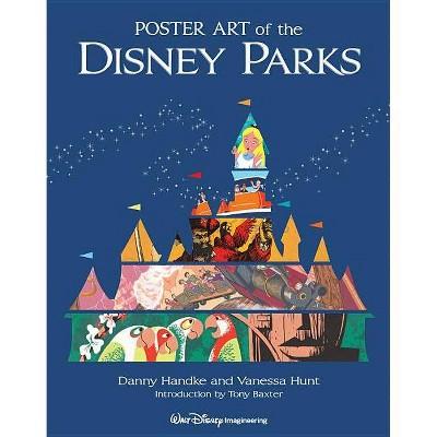 Poster Art of the Disney Parks - (Disney Parks Souvenir Book) by  Danny Handke & Vanessa Hunt (Hardcover)