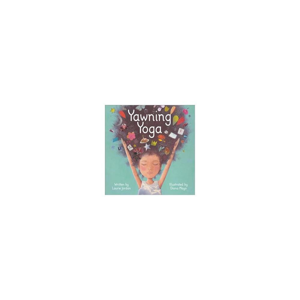 Yawning Yoga (Hardcover) (Laurie Jordan)