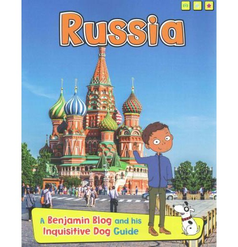 Russia : A Benjamin Blog and His Inquisitive Dog Guide (Paperback) (Anita Ganeri) - image 1 of 1