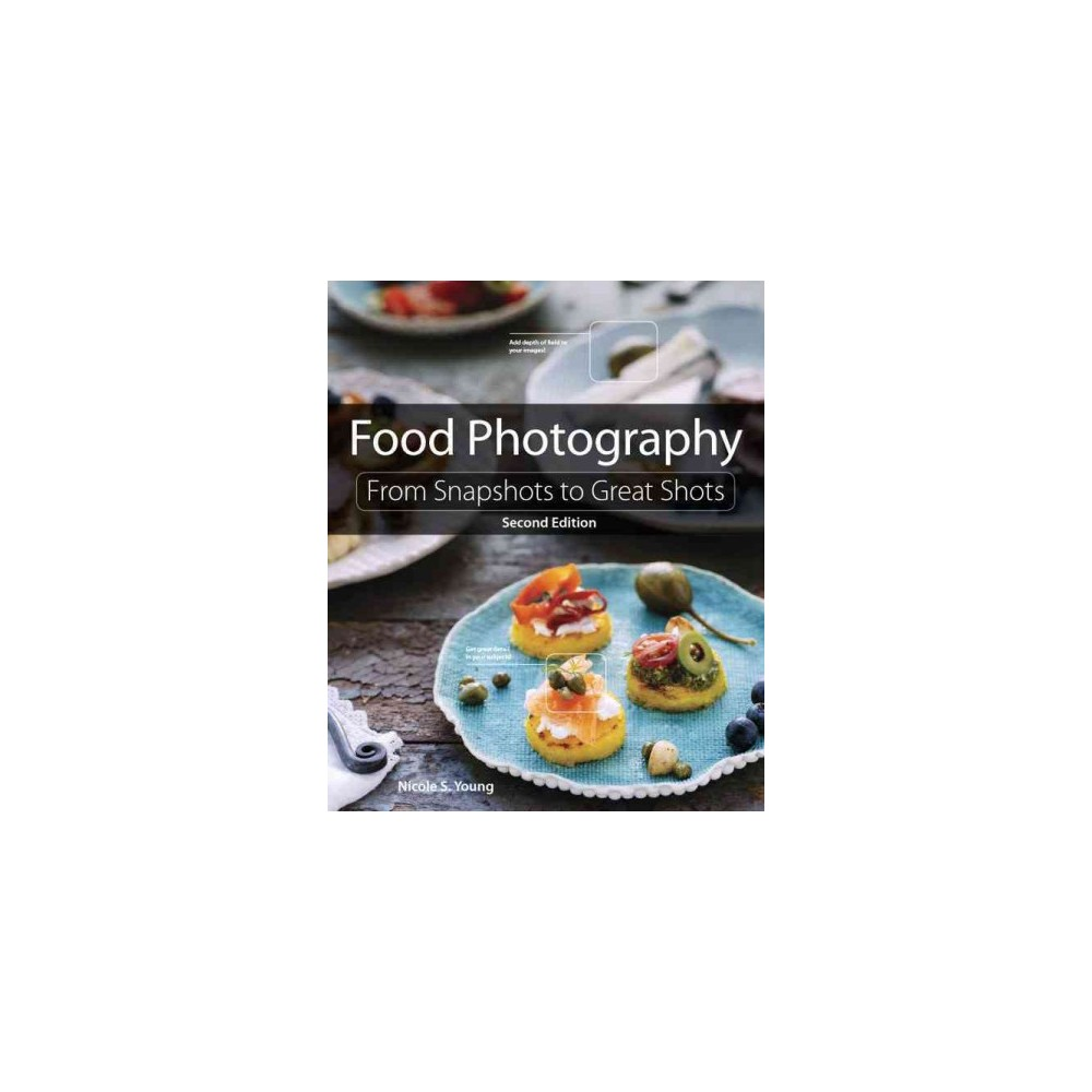 Food Photography ( From Snapshots to Great Shots) (Paperback)