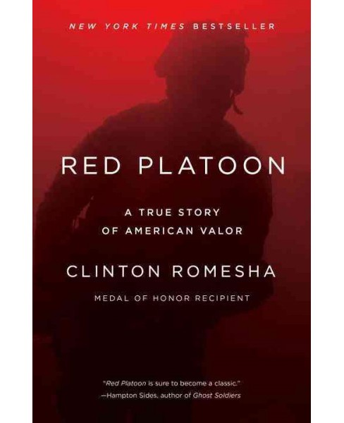 Red Platoon : A True Story of American Valor (Reprint) (Paperback) (Clinton Romesha) - image 1 of 1