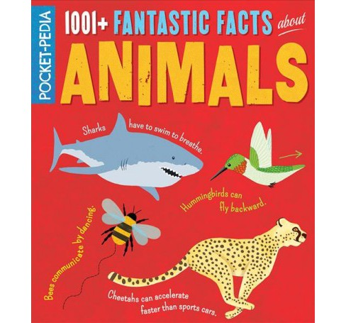 1001+ Fantastic Facts About Animals -  (Pocket-Pedia) by Claire Hibbert (Paperback) - image 1 of 1