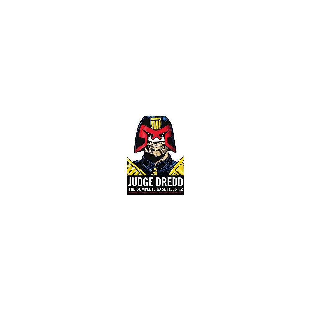 Judge Dredd 12 : The Complete Case Files (Paperback) (John Wagner)