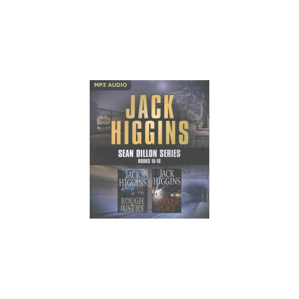 Rough Justice / A Darker Place (MP3-CD) (Jack Higgins)