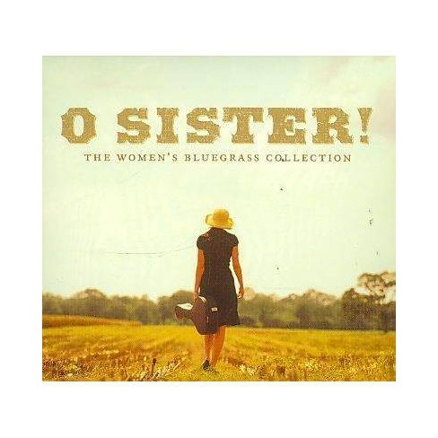 Various Artists - O Sister! The Women's Bluegrass Collection (CD) - image 1 of 1