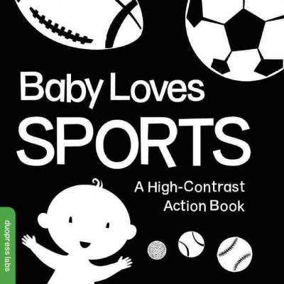 Baby Loves Sports : A High-Contrast Action Book (Hardcover)