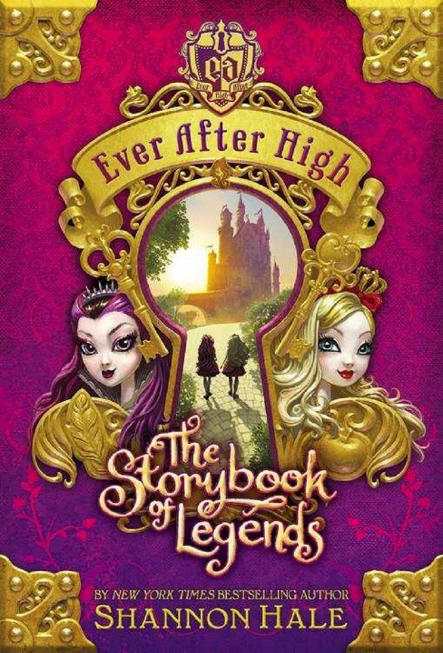 The Storybook of Legends ( Ever After High) (Hardcover) by Shannon Hale - image 1 of 1