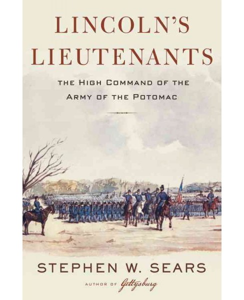 Lincoln's Lieutenants : The High Command of the Army of the Potomac -  by Stephen W. Sears (Hardcover) - image 1 of 1
