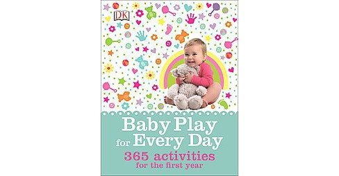 Baby Play for Every Day : 365 Activities for the First Year (Hardcover) (Susannah Steel) - image 1 of 1