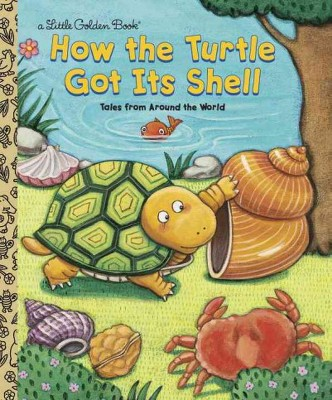How the Turtle Got Its Shell : Tales from Around the World (Hardcover)(Justine Fontes & Ron Fontes)