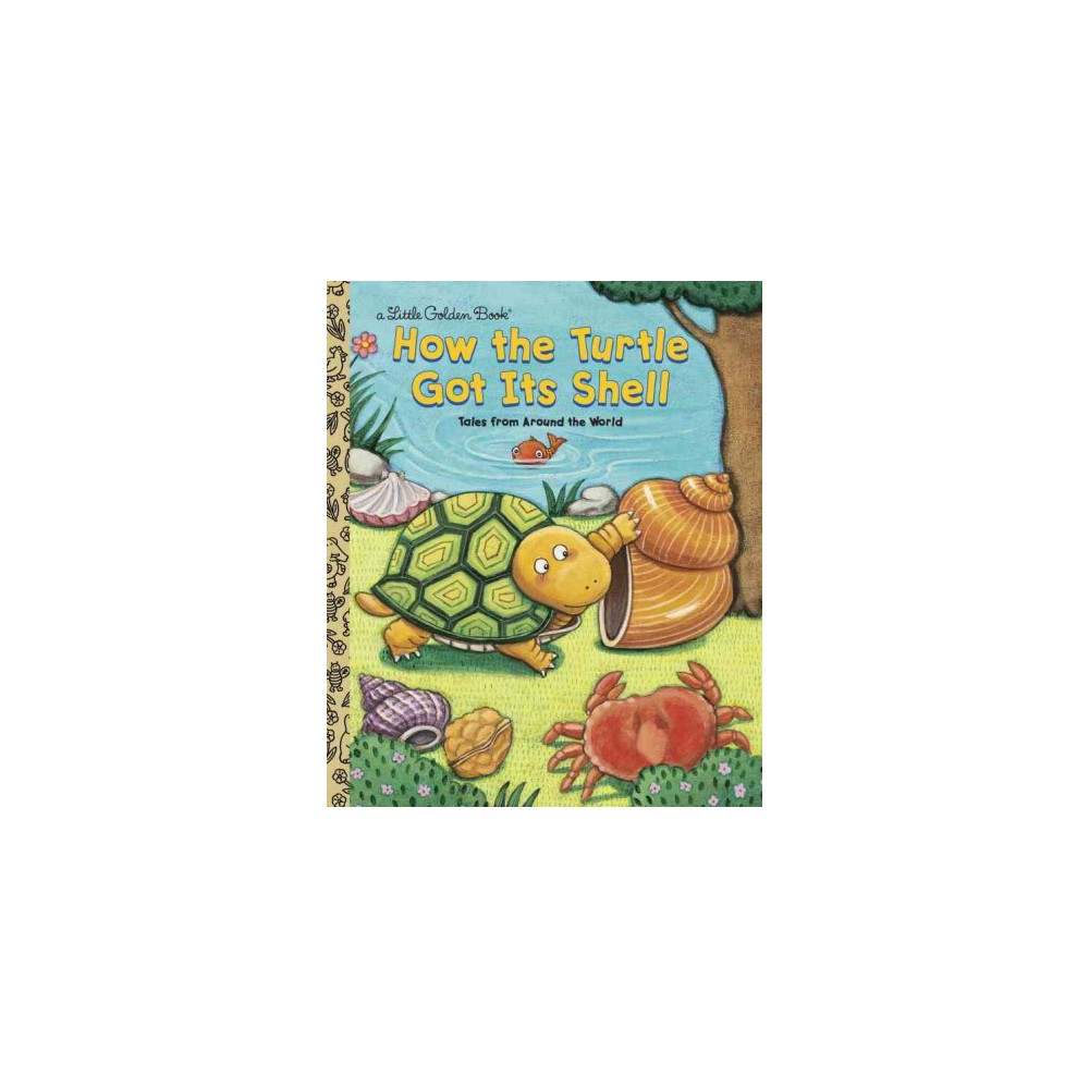 How the Turtle Got Its Shell : Tales from Around the World (Hardcover) (Justine Fontes & Ron Fontes)