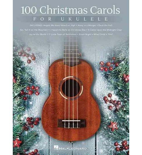 100 Christmas Carols for Ukulele (Paperback) - image 1 of 1