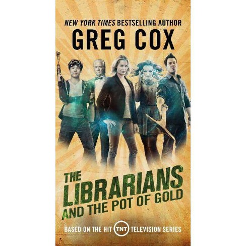 The Librarians and the Pot of Gold - by  Greg Cox (Paperback) - image 1 of 1