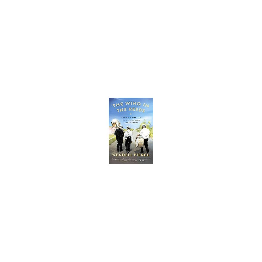 Wind in the Reeds : A Storm, a Play, and the City That Would Not Be Broken (Reprint) (Paperback)