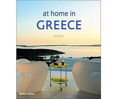 At Home In Greece (Hardcover) (Julia Klimi) - image 1 of 1