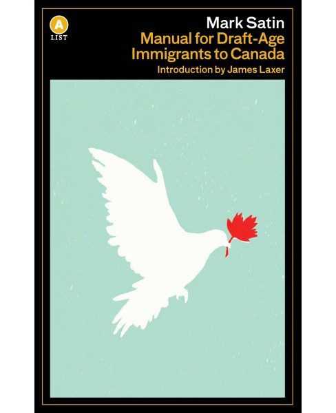 Manual for Draft-Age Immigrants to Canada (Paperback) (Mark Satin) - image 1 of 1