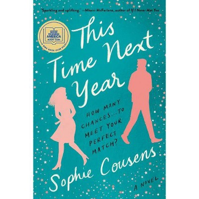 This Time Next Year - by Sophie Cousens (Paperback)