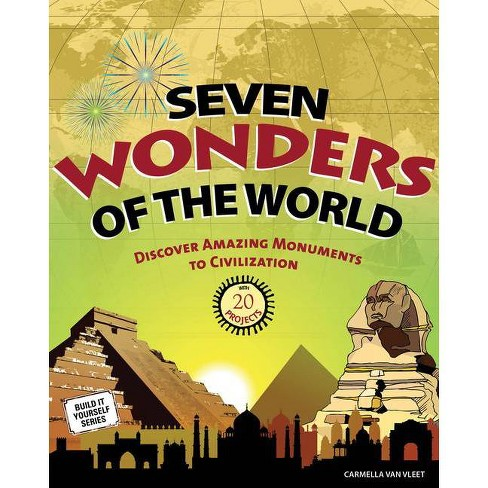 Seven Wonders of the World - (Build It Yourself) by  Carmella Van Vleet (Hardcover) - image 1 of 1