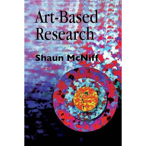 Art-Based Research - by  Shaun McNiff (Paperback) - image 1 of 1