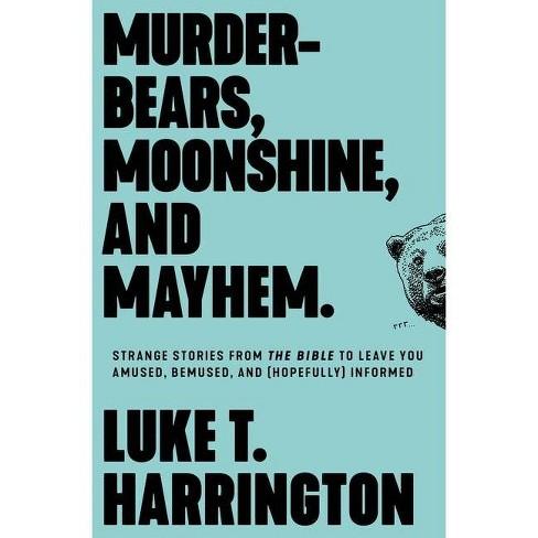 Murder-Bears, Moonshine, and Mayhem - by  Luke T Harrington (Paperback) - image 1 of 1