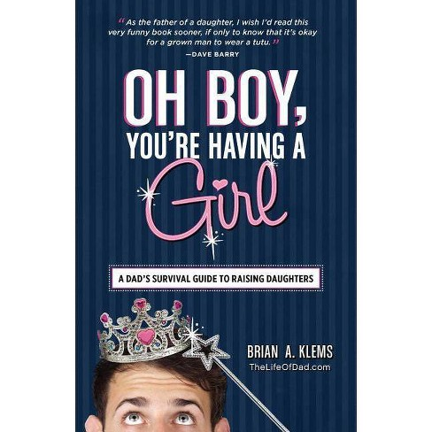 Oh Boy, You're Having a Girl - by  Brian A Klems (Paperback) - image 1 of 1