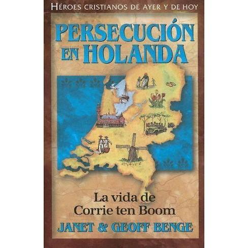 Persecucion en Holanda - by  Janet Benge & Geoff Benge (Paperback) - image 1 of 1